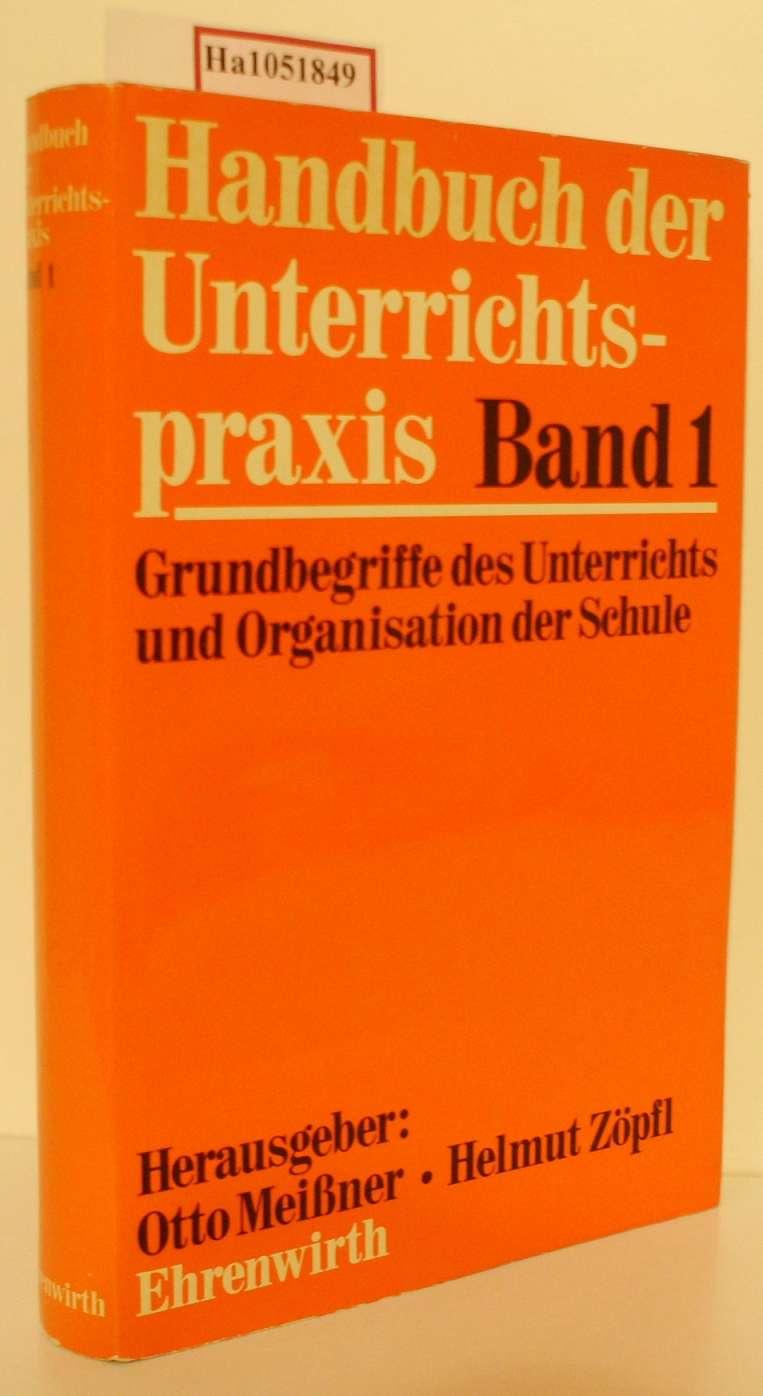 Handbuch der Unterrichtspraxis. Bd. 1: Grundbegriffe des Unterrichts und Organisation der Schule. (=Handbuch der Unterrichtspraxis, 1).