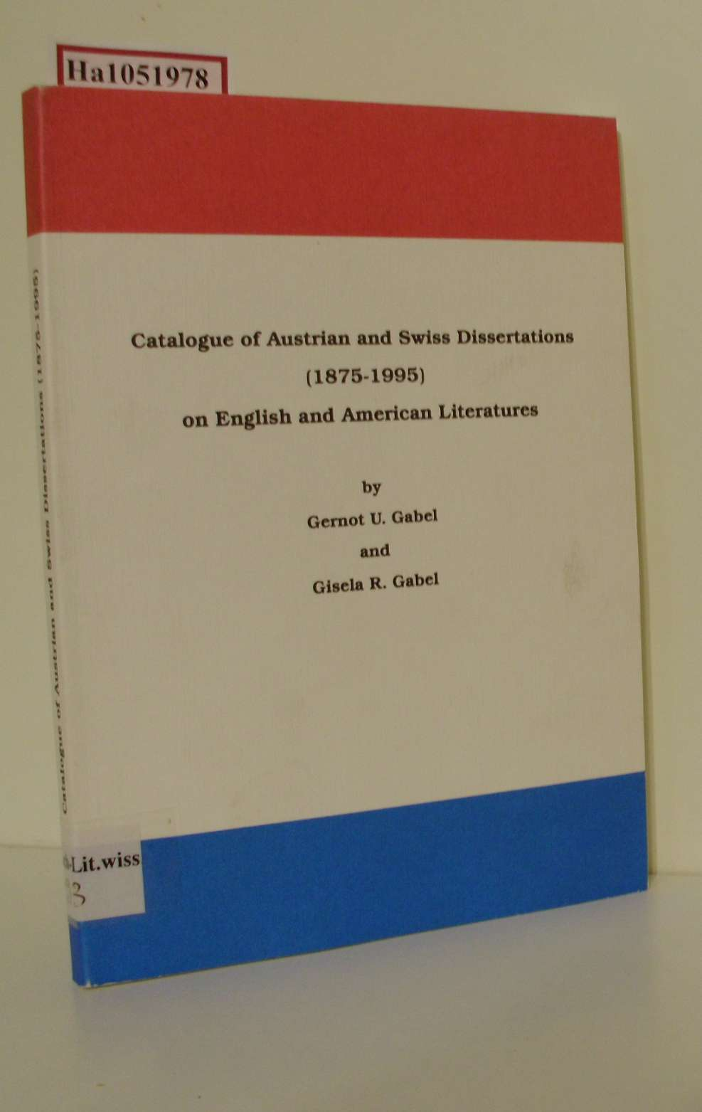 Catalogue of Austrian and Swiss Dissertations (1875-1995) on English and American Literatures.