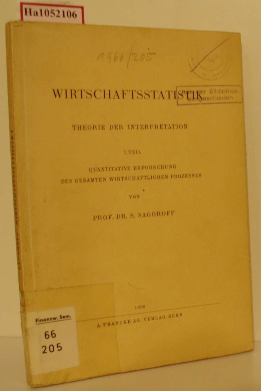 Wirtschaftsstatistik. Theorie der Interpretation. 1. Teil: Quantitative Erforschung des gsamten wirtschaftlichen Prozesses.