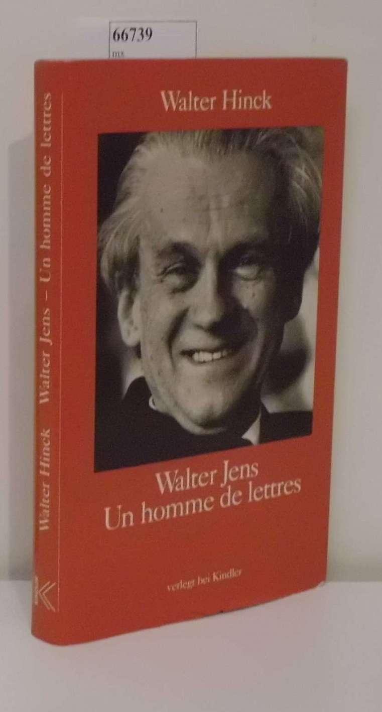 Walter Jens un homme de lettres   zum 70. Geburtstag / Walter Hinck. [Mit einem Verz. der Werke von Walter Jens, zsgest. von Uwe Karbowiak]