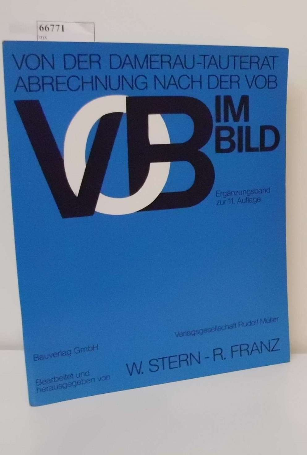 W. Stern  R. Franz: VOB im Bild. Von der Damerau-Tauterat Abrechnung nach der VOB Ergänzungsband zur 11. Auflage