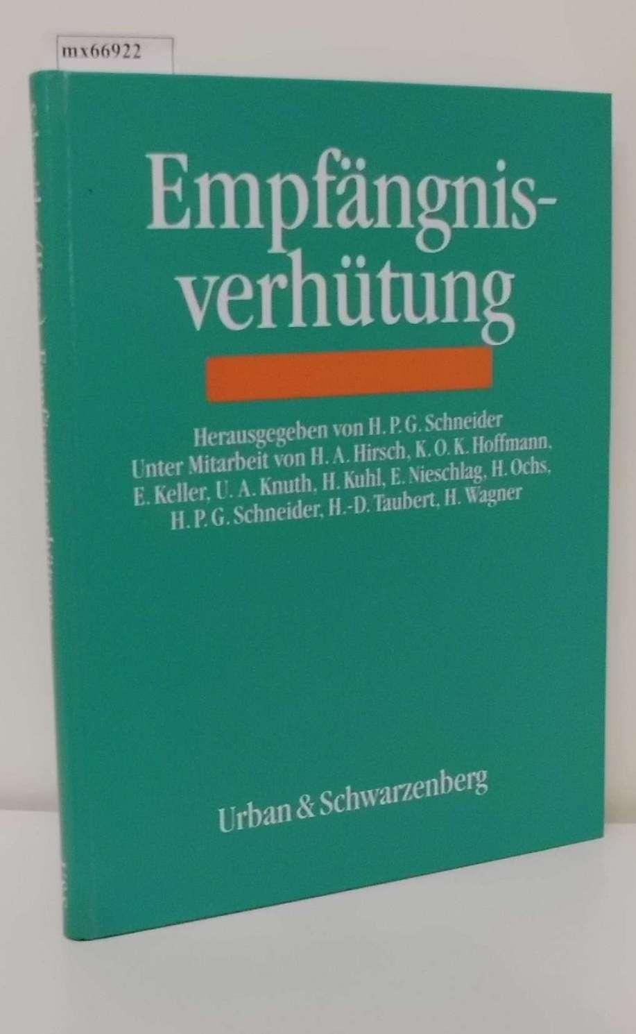 Empfängnisverhütung hrsg. von H. P. G. Schneider. Unter Mitarb. von H. A. Hirsch ...