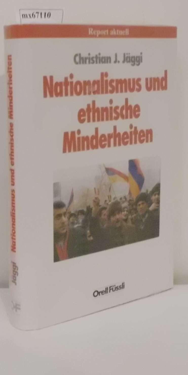 Nationalismus und ethnische Minderheiten Christian J. Jäggi
