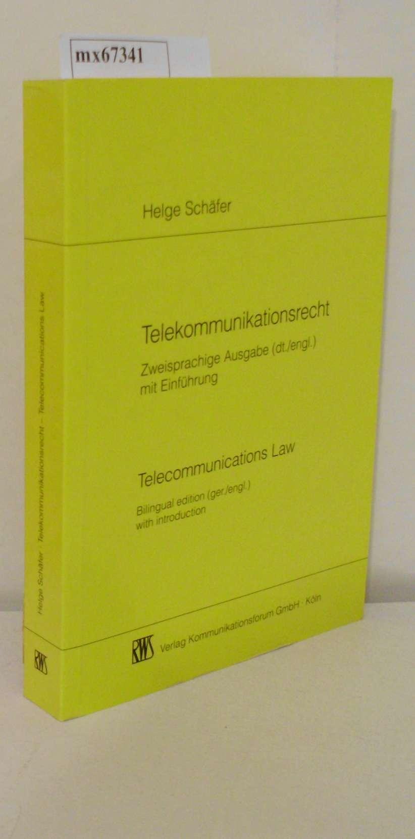 Telekommunikationsrecht zweisprachige Ausgabe (dt./engl.) mit Einführung = Telecommunications law / von Helge Schäfer