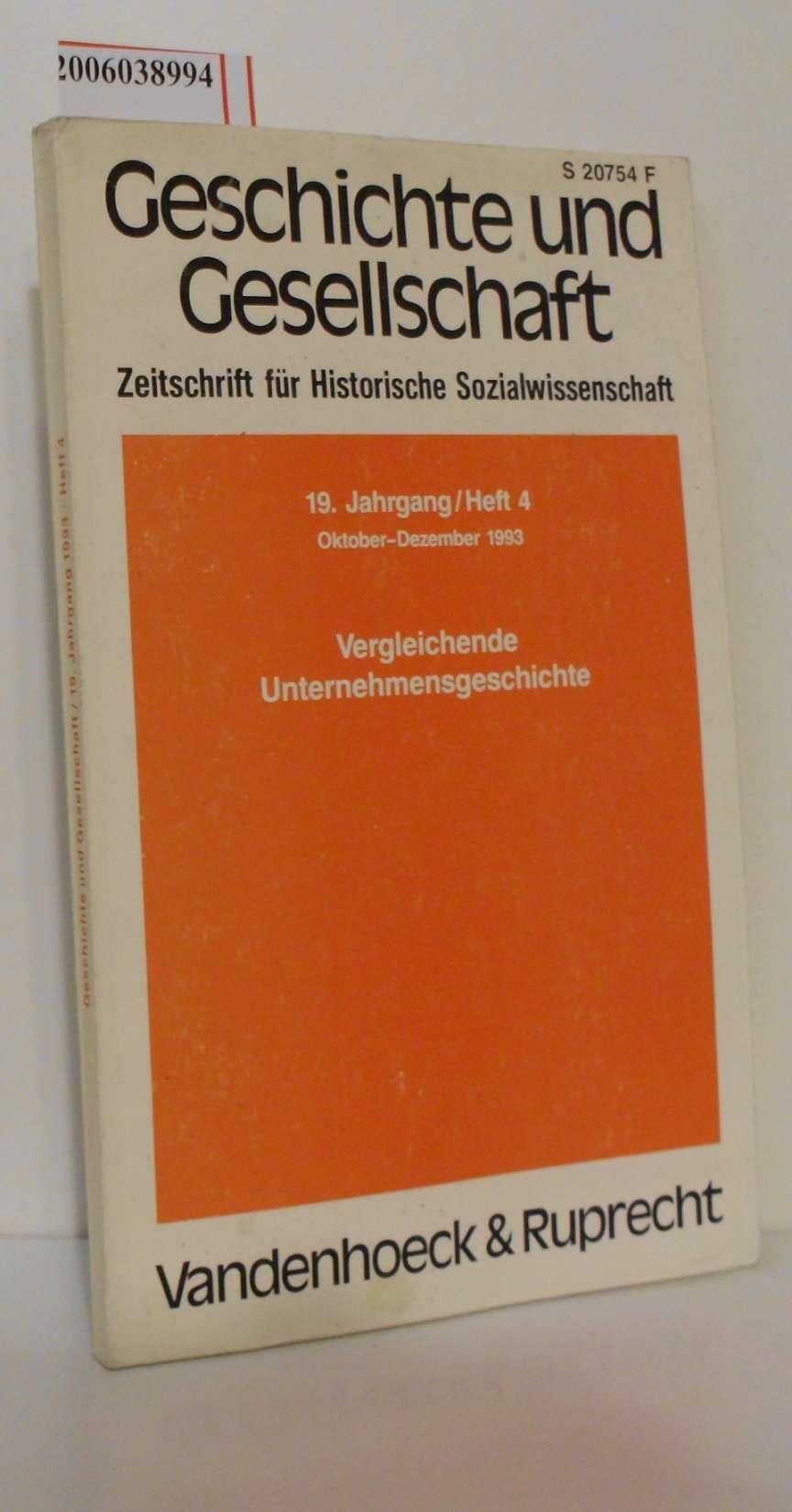 Richard Tilly (Hg.): Geschichte und Gesellschaft - 19. Jahrgang / Heft 4 / Oktober-Dezember 1993 Zeitschrift für Historische Sozialwissenschaft
