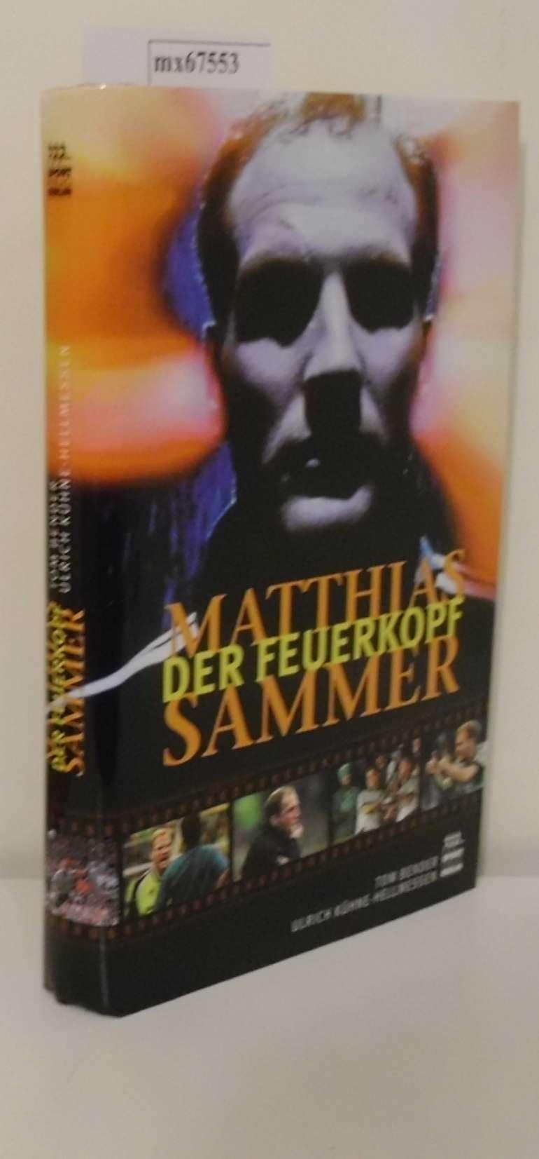 Matthias Sammer - der Feuerkopf Ulrich Kühne-Hellmessen   Tom Bender