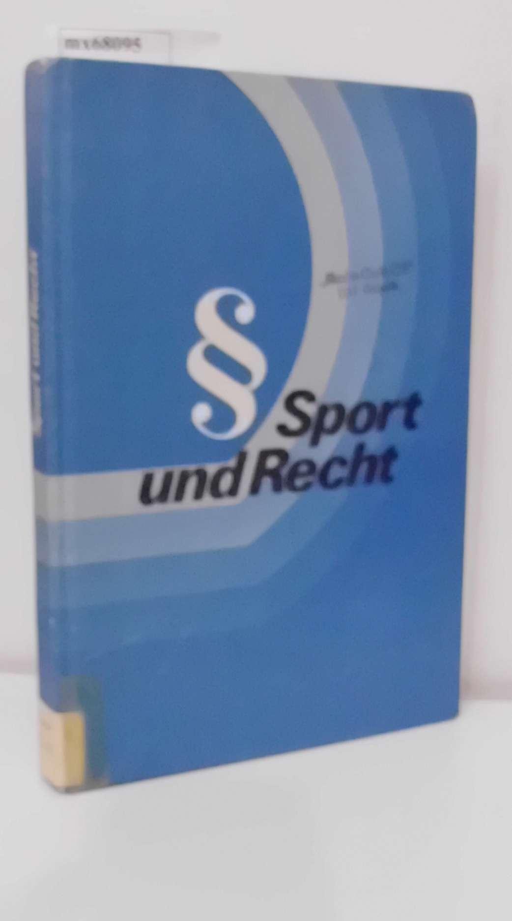Sport und Recht Handbuch für d. Sportpädagogen / [Autorenkollektiv: Siegfried Harmel   Norbert Heise   Siegfried Melchert]. Autorenkollektiv unter Leitung von Siegfried Melchert