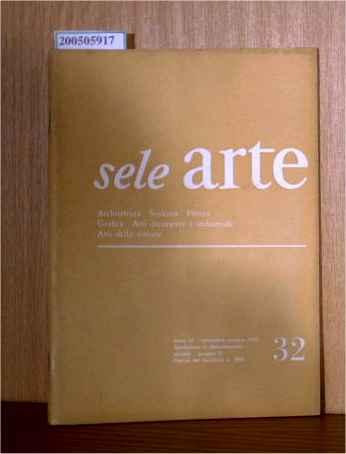 sele arte - Archtettura, Sculptura, Pittura, Grafica, Arti decorative e industriali, Arti della visione Anno VI Nummero 32