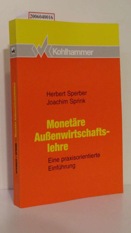 Herbert Sperber / Joachim Sprink : Monetäre Außenwirtschaftslehre Eine praxisorientierte Einführung