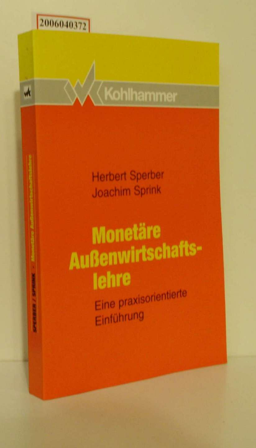 Monetäre Außenwirtschaftslehre Eine praxisorientierte Einführung