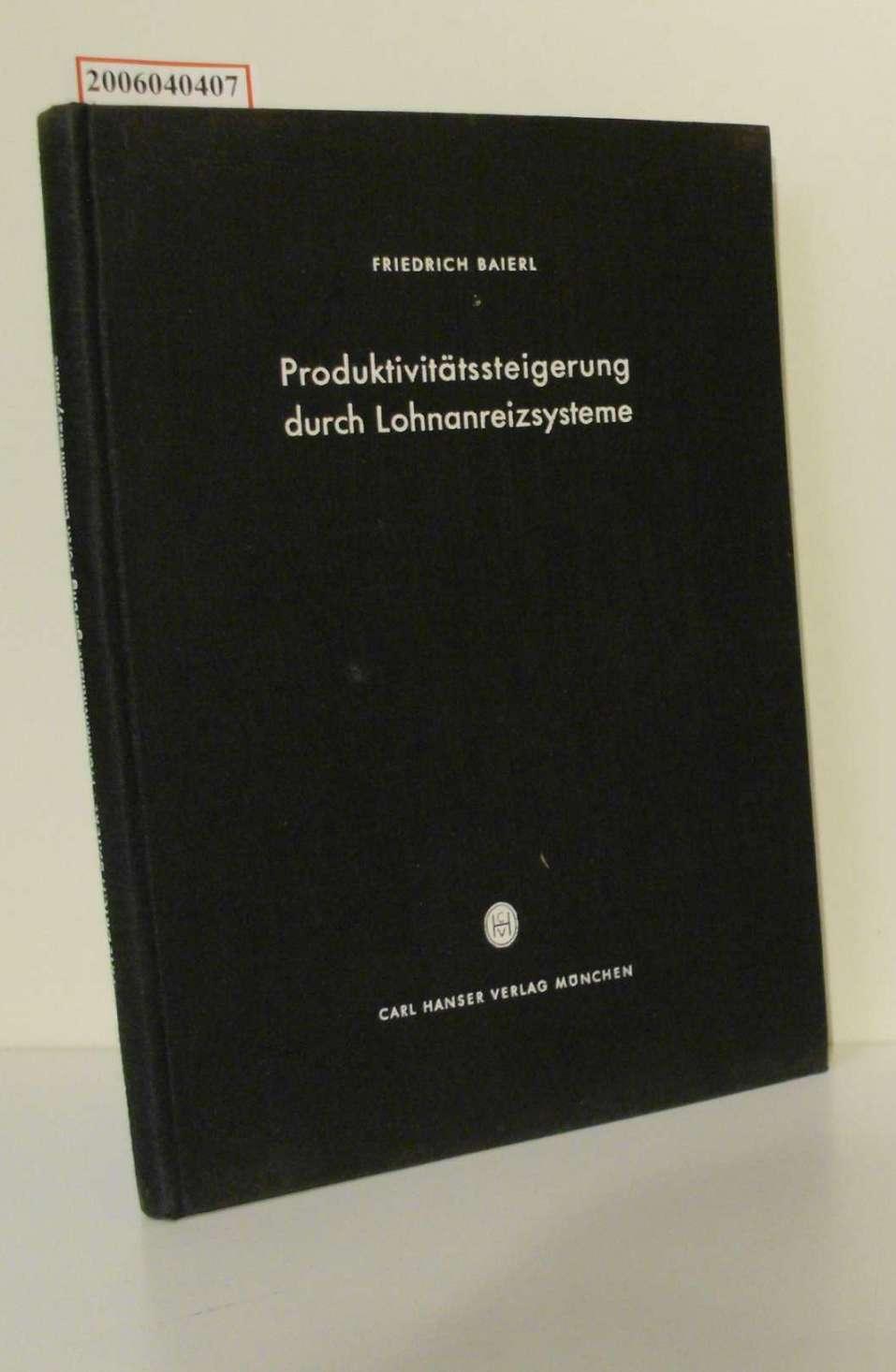 Friedrich Baierl: Produktionssteigerung durch Lohnanreizsysteme