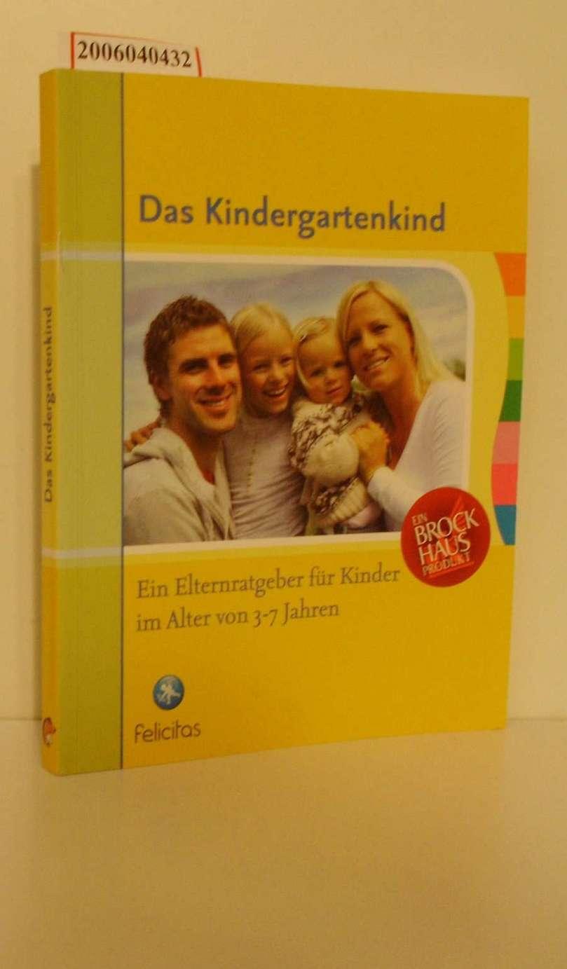 Das Kindergartenkind Ein Elternratgeber für Kinder im Alter von 3-7 Jahren