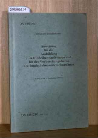 Anweisung für die Ausbildung zum Bundesbahnassistenten und für den Vorbereitungsdienst der Bundesbahnassistentenanwärter, Gültig vom 1. September 1969 an