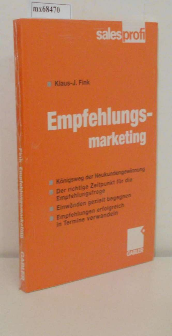 Empfehlungsmarketing Königsweg der Neukundengewinnung / Klaus-J. Fink