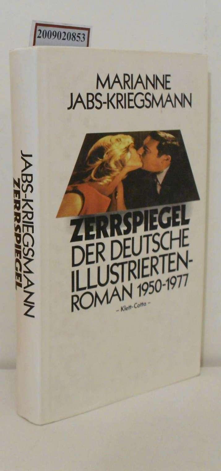 Zerrspiegel d. dt. Illustrierten-Roman 1950 - 1977
