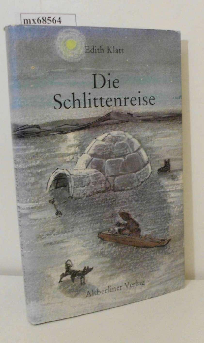 Die  Schlittenreise Edith Klatt