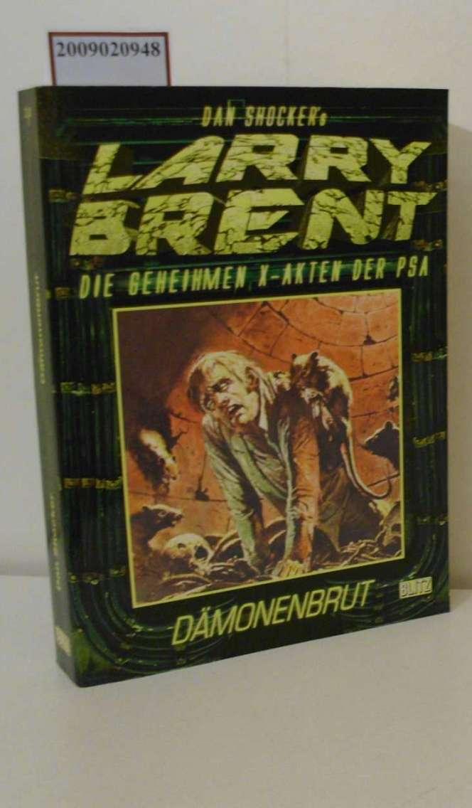 Larry Brent - Die geheimen X-Akten der PSA Dämonenbrut
