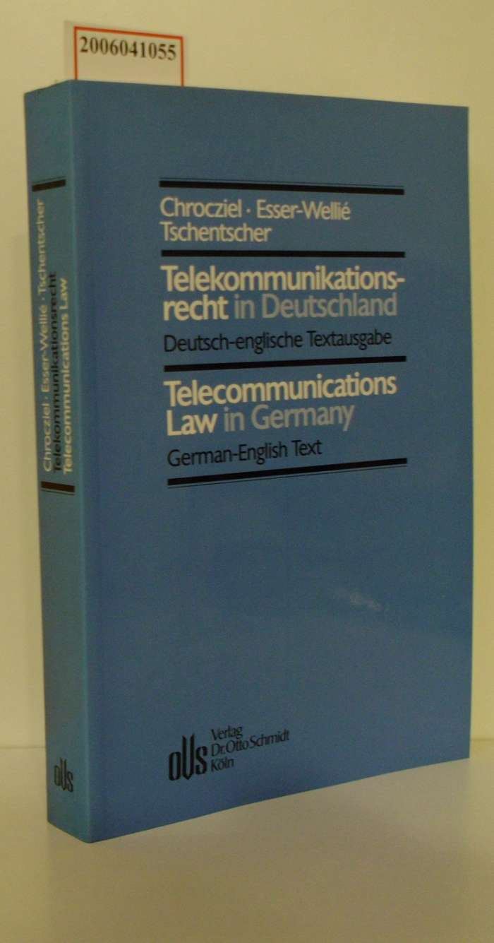 Telekommunikationsrecht in Duetschland * Deutsch-englische Textausgabe Telecommunications Law in Germany * German-English Text
