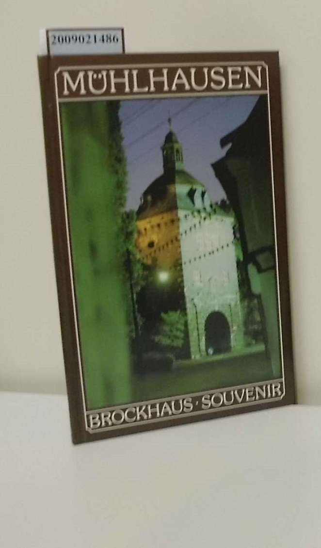 Mühlhausen / es fotogr. Sieghard Liebe. Den Text schrieb Monica Liebe / Brockhaus-Souvenir 1. Aufl.