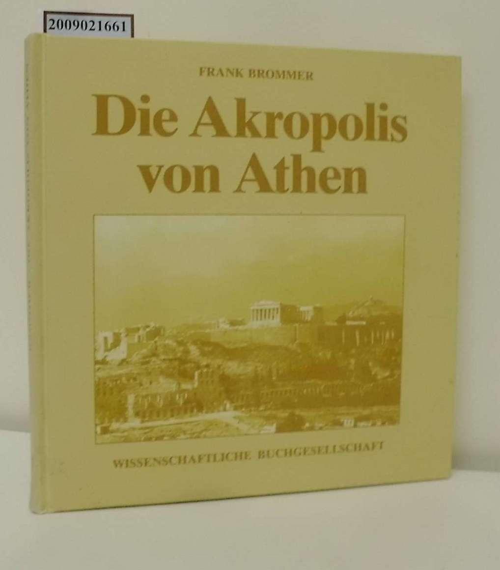 Die Akropolis von Athen / Frank Brommer