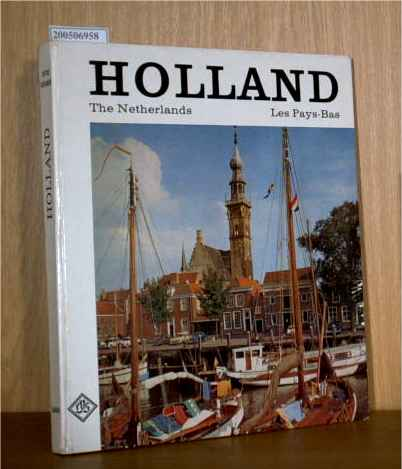 Holland - The Netherlands - Les Pays-Bas. Ein Otto-Siegner-Bildband, Deutsch, englisch und französisch