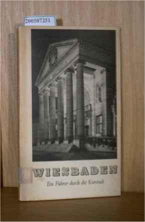 Wiesbaden. Ein Führer durch die Kurstadt und ihre Umgebung