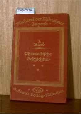 Bücherei der Münchner Jugend Band 3. Phantastische Geschichten