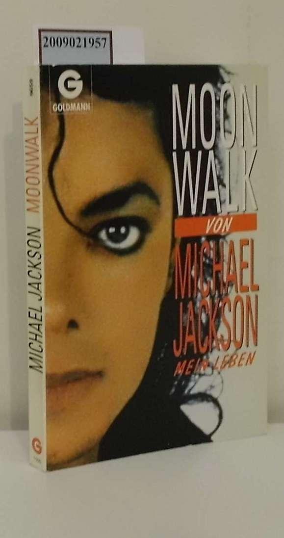 Moonwalk : [mein Leben] / by Michael Jackson. [Aus dem Amerikan. übertr. von Thomas Ziegler] / Goldmann ; 9659 Neuausg., 1. Aufl.