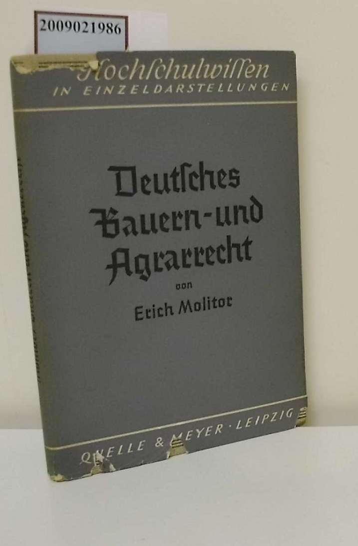 Deutsches Bauern- und Agrarrecht mit Einschluß des Jagdrechts / Erich Molitor / [Hochschulwissen in Einzeldarstellungen]