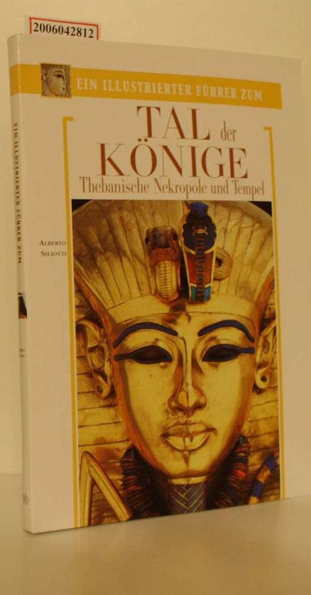 Ein illustrierter Führer zum Tal der Könige * Thebanische Nekropole und Tempel