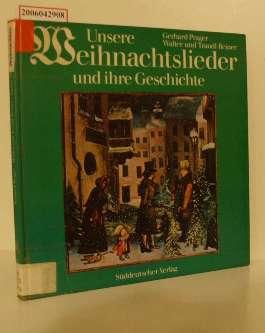 Unsere Weihnachtslieder und ihre Geschichte / Gerhard Prager ; Walter u. Traudl Reiner