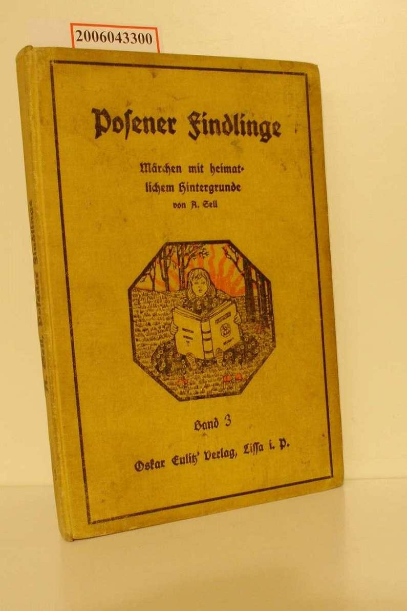 Sell, Axel: Posener Findlinge / Bd. 3 / Märchen mit heimatlichem Hintergrunde