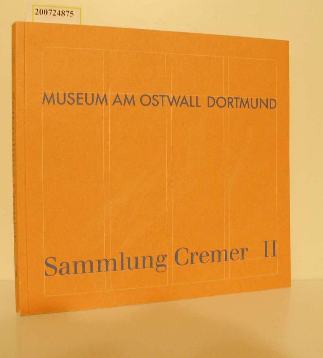 Sammlung Cremer. - Dortmund : Museum am Ostwall Sammlung cremer II