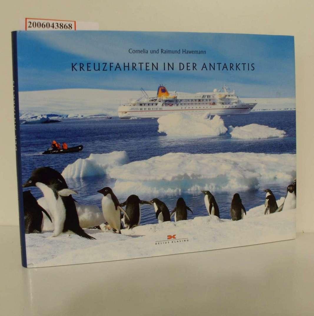 Hawemann, Cornelia und Raimund Hawemann: Kreuzfahrten in der Antarktis / Cornelia und Raimund Hawemann 1. Aufl.