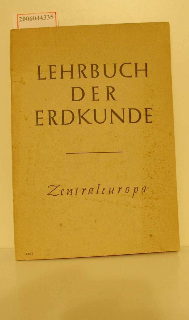 Lehrbuch der Erdkunde für das 5. Schuljahr / Zentraleuropa