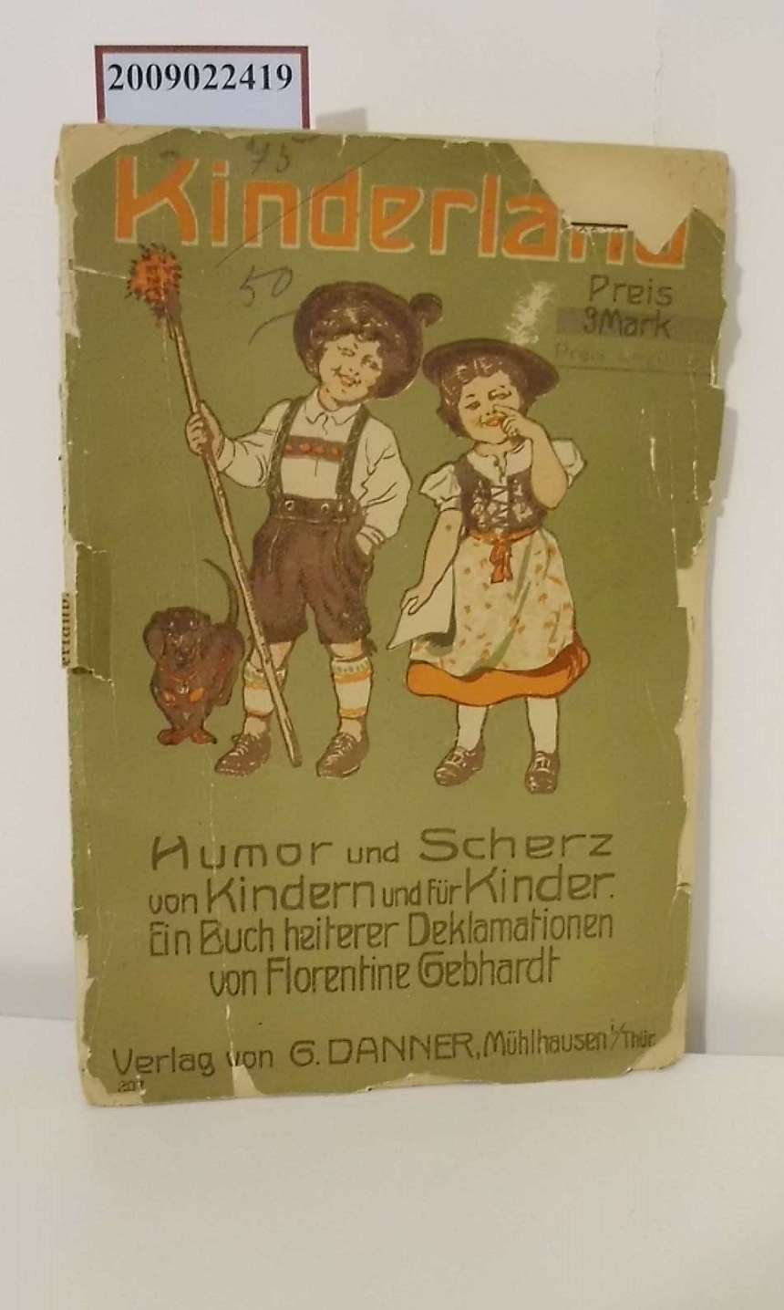Kinderland : Humor und Scherz von Kindern für Kinder ; Ein Buch heiterer Deklamationen / von Florentine Gebhardt