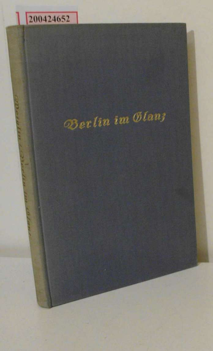 Weiglin, Paul: Berlin im Glanz : Bilderbuch der Reichshauptstadt von 1888 bis 1918