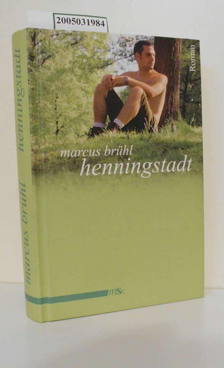 Henningstadt : Roman / Marcus Brühl 1. Aufl.