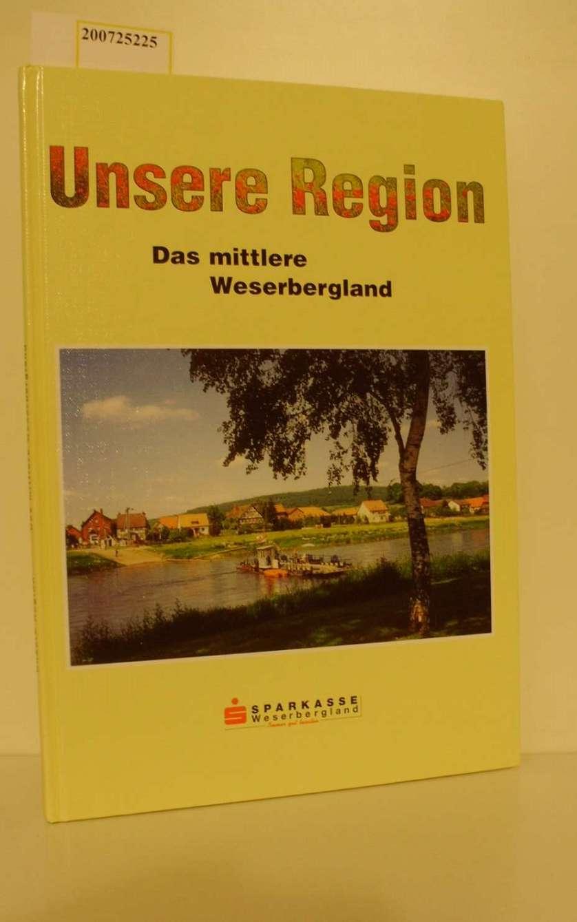 Unsere Region. Das mittlere Weserbergland
