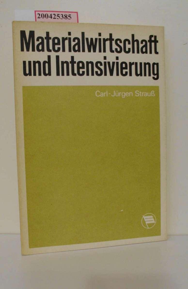 Materialwirtschaft und Intensivierung / Carl-Jürgen Strauss 1. Aufl.