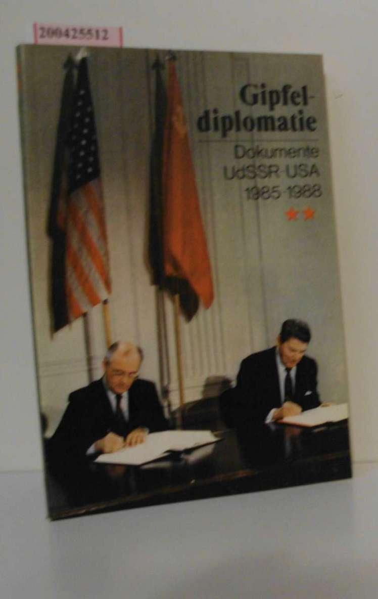 Gipfeldiplomatie. Dokumente UdSSR - USA 1985 - 1988. Teil: Teil 2., Dezember 1987 - Juni 1988 1. Aufl.