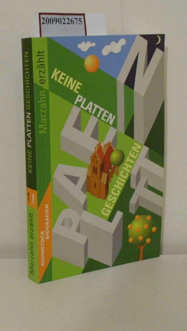 Marzahn erzählt: (keine) Platten-Geschichten / [Rohnstock-Biografien]. Hrsg. von Katrin Rohnstock. Aufgeschrieben und bearb. von Dietmar Bender ... Mit einem Nachw. von Harry Nick