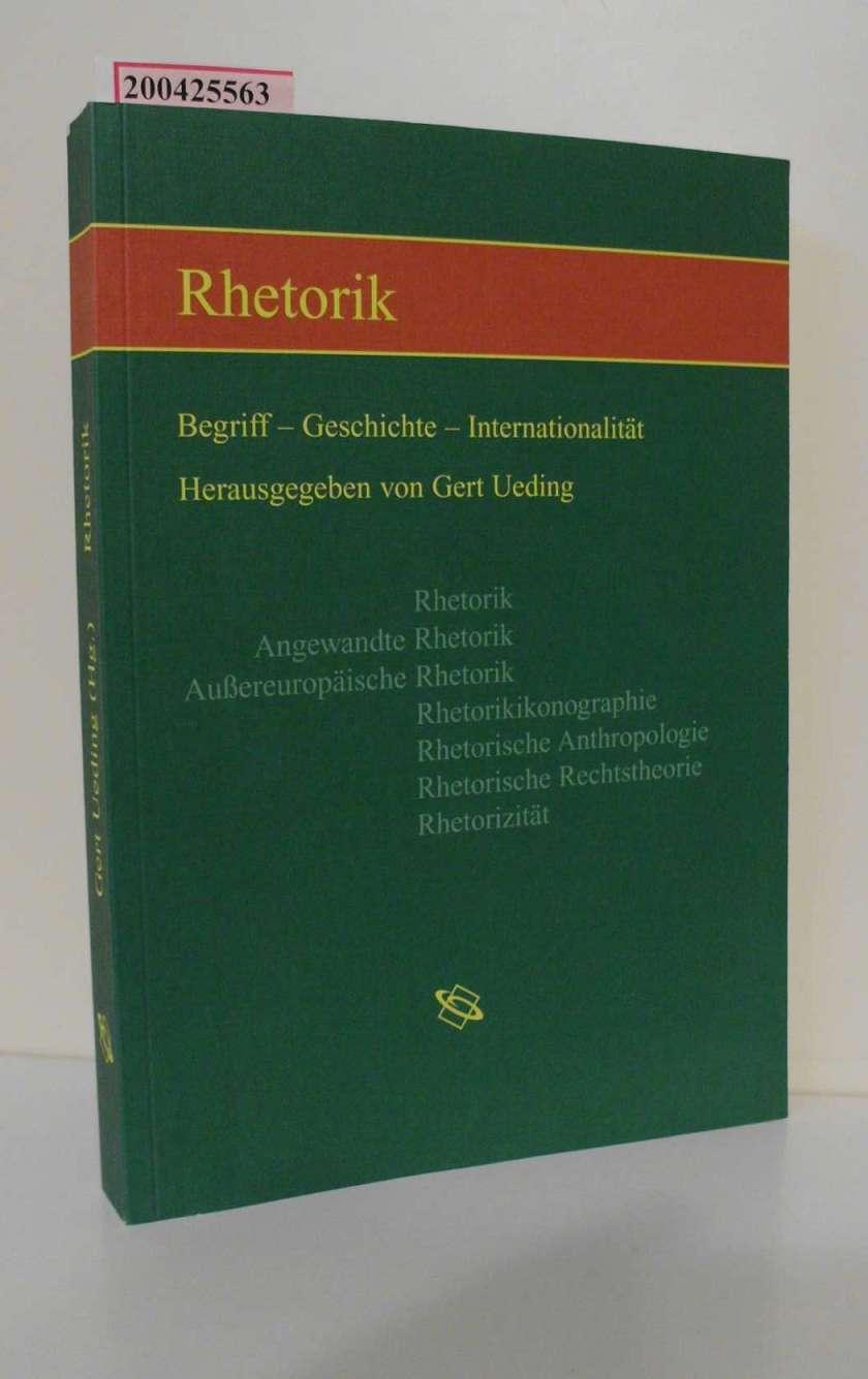 Ueding, Gert: Rhetorik : Begriff, Geschichte, Internationalität / hrsg. von Gert Ueding