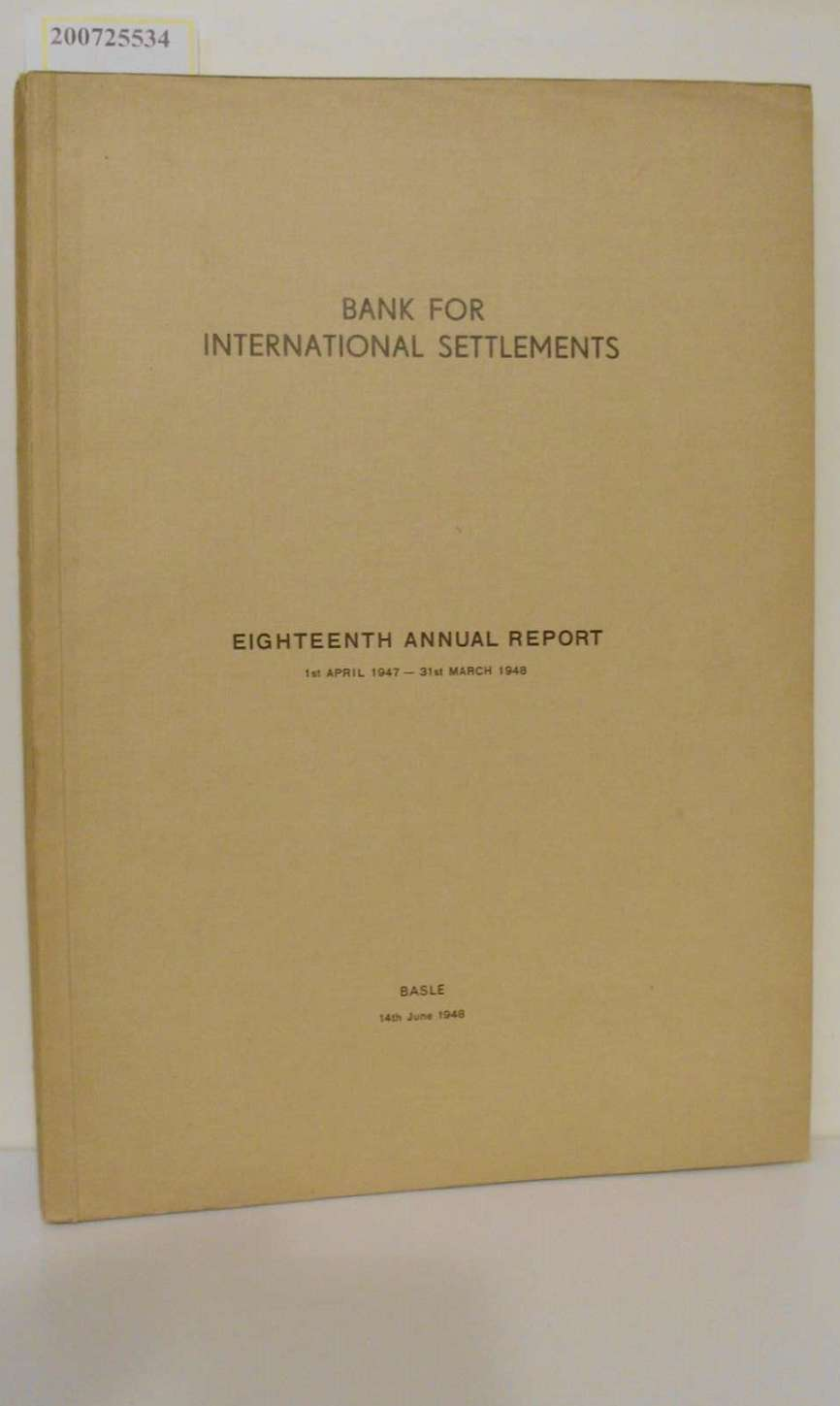 Bank for International Settlements: Eighteenth Annual Report 1st April 1947 - 31st March 1948