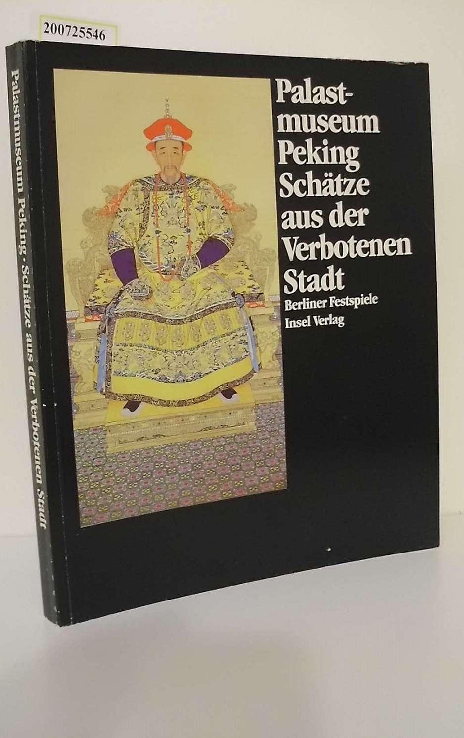 Palastmuseum Peking, Schätze aus der Verbotenen Stadt : [12. Mai - 18. August 1985 ; e. Ausstellung d. 3. Festivals d. Weltkulturen, Horizonte