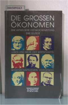 Die Großen Ökonomen. Leben Und Werk Der Wirtschaftswissenschaftlichen Vordenker