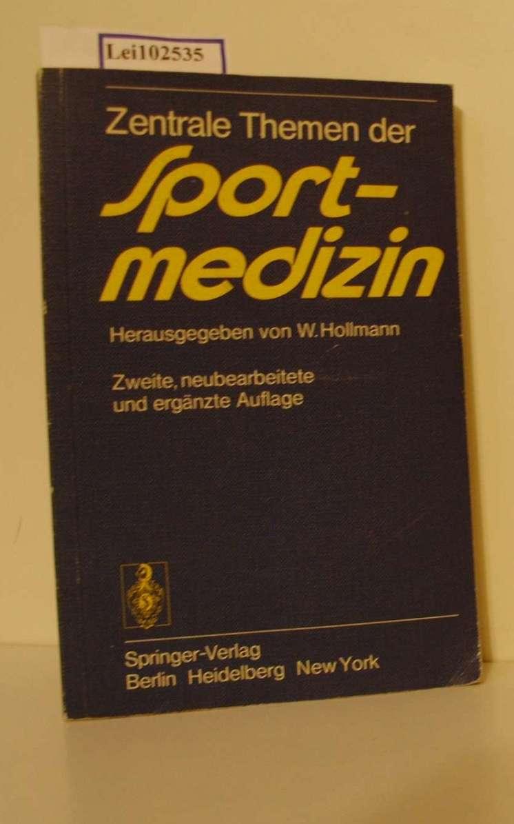 Zentrale Themen der Sportmedizin / hrsg. von W. Hollmann. Unter Mitarb. von P.-O. °Astrand ... 2., neubearb. u. erg. Aufl.