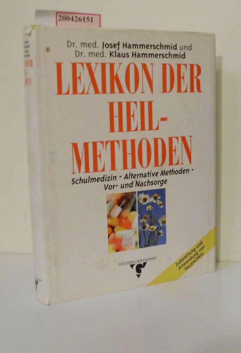 Lexikon der Heilmethoden : Schulmedizin, alternative Methoden, Vor- und Nachsorge / Josef Hammerschmid ; Klaus Hammerschmid / Ullstein-Gesundheit