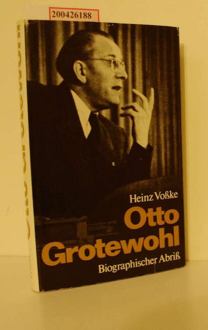 Voßke, Heinz: Otto Grotewohl : biograph. Abriss / Heinz Vosske. [Inst. für Marxismus-Leninismus beim ZK d. SED]