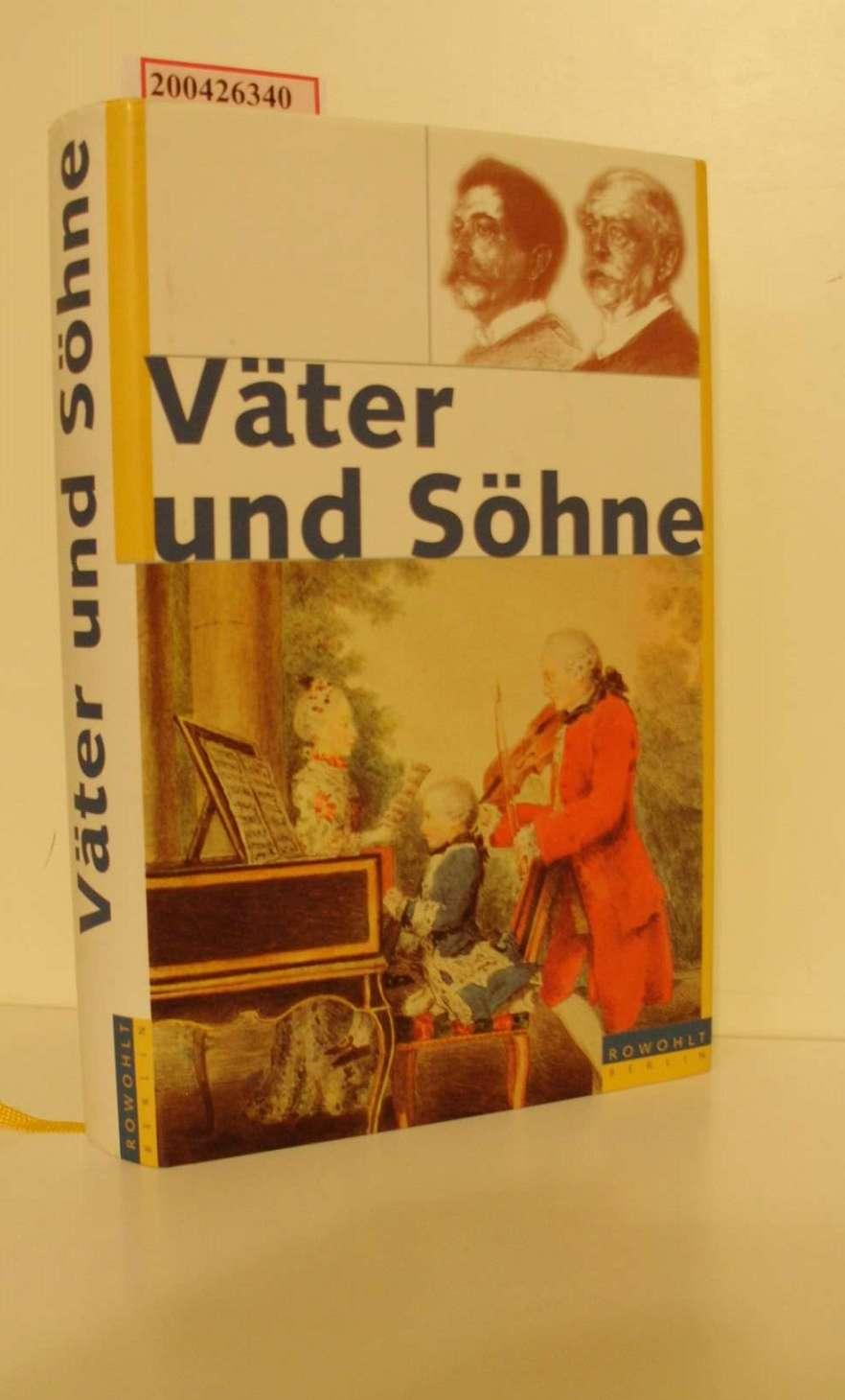 Väter und Söhne : zwölf biographische Porträts ; Lektorat: Thomas Karlauf, Katharina Raabe